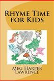 Rhyme Time for Kids, Meg Lawrence, 148120985X