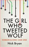 The Girl Who Tweeted Wolf, Nick Bryan, 1500489859