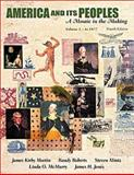 America and Its Peoples Vol. 1 : A Mosaic in the Making (to 1877), Martin, James Kirby, 032107985X