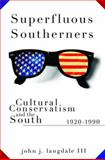 Superfluous Southerners : Cultural Conservatism and the South, 1920-1990, Langdale, John J., III, 0826219853