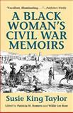 A Black Woman's Civil War Memoirs, Susie K. Taylor, 0910129851