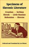 Specimens of Slavonic Literature : Croatian, Serbian, Slovak, Little Russian, Bohemian, Slovene, , 1410219852