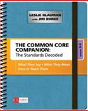 The Common Core Companion - The Standards Decoded, Grades 3-5 : What They Say, What They Mean, How to Teach Them, Blauman, Leslie and Burke, Jim, 1483349853