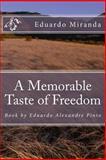A Memorable Taste of Freedom, Eduardo Alexandre Miranda Pinto, 1493559850