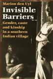 Invisible Barriers : Gender, Caste and Kinship in a Southern Indian Village, Uyl, Marion den, 906224985X