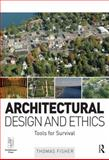 Architectural Design and Ethics : Tools for Survival, Library Association Library Staff and Fisher, Thomas, 0750669853