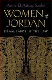 Women of Jordan : Islam, Labor, and the Law, Sonbol, Amira El Azhary, 0815629850
