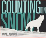 Counting on Snow, Maxwell Newhouse, 0887769853