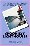 Spookiest Lighthouses, Terrance Zepke, 0985539852