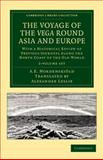 The Voyage of the Vega round Asia and Europe 2 Volume Set : With a Historical Review of Previous Journeys along the North Coast of the Old World, Nordenskiöld, Nils Adolf Erik, 1108049850