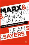 Marx and Alienation : Essays on Hegelian Themes, Sayers, Sean, 1137379855