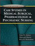 Case Studies in Medical-Surgical, Pharmacologic and Psychiatric Nursing, Delmar Publishers Staff and Ankner, Gina M., 1435439856