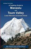 A Trekking Guide to Manaslu and Tsum Valley, Sian Pritchard-Jones and Bob Gibbons, 1483959856
