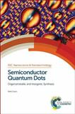 Semiconductor Quantum Dots : Organometallic and Inorganic Synthesis, Green, Mark, 1849739854