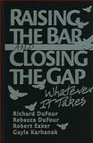 Raising the Bar and Closing the Gap 9781935249856