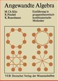 Angewandte Algebra Für Mathematiker und Informatiker : Einführung in Gruppentheoretisch-Kombinatorische Methoden, Klin, Mikhail and Pöschel, Reinhard, 3528089857