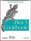 Flex 3 Cookbook : Code-Recipes, Tips, and Tricks for RIA Developers, Noble, Joshua and Anderson, Todd, 0596529856