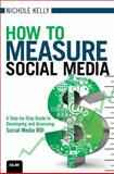 How to Measure Social Media, Nichole Kelly, 0789749858