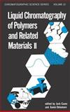 Liquid Chromatography of Polymers and Related Materials, Cazes, J. and Delamare, 0824769856