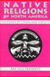 Native Religions of North America : The Power of Visions and Fertility, Hultkrantz, Ake, 0881339857
