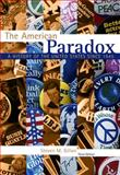 The American Paradox : A History of the United States Since 1945, Gillon, Steven M., 1133309852