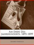 Am Ende des Jahrhunderts, 1895-1899, Eduard Hanslick, 1145809855