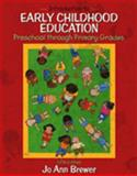 Introduction to Early Childhood Education : Preschool Through Primary Grades, MyLabSchool Edition, Brewer, Jo Ann, 0205459854