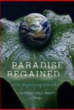 Paradise Regained : The Regreening of Earth, Johnson, Les and Bangs, C., 0387799850