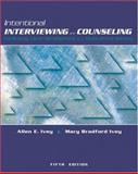 Intentional Interviewing and Counseling : Facilitating Client Development in a Multicultural Society, Ivey, Allen E. and Ivey, Mary Bradford, 0534519857