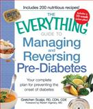 The Everything Guide to Managing and Reversing Pre-Diabetes, Gretchen Scalpi, 1440509859