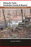 Hiking NJ Trails -- Hunterdon County and Beyond, Alice Oldford, 1480039853