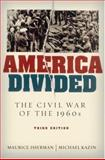 America Divided : The Civil War of the 1960s, Isserman, Maurice and Kazin, Michael, 0195319850