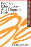 Primary Education - At a Hinge of History?, Richards, Colin, 0750709855
