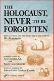 The Holocaust, Never to Be Forgotten