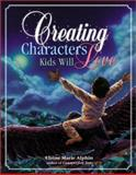 Creating Characters Kids Will Love, Elaine Marie Alphin, 0898799856