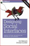 Designing Social Interfaces : Principles, Patterns, and Practices for Improving the User Experience, Malone, Erin and Crumlish, Christian, 149191985X
