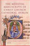 The Medieval Manuscripts of Christ Church Cathedral, , 1851829857