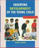 Observing Development of the Young Child, Beaty, Janice J., 013801986X
