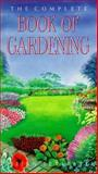 The Complete Book of Gardening, Leverett, Brian, 0572019866