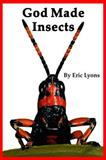 God Made Insects, Eric Lyons, 0932859860