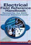 Electrical Field Reference Handbook : Revised for the 2005 National Electrical Code, National Joint Apprenticeship Training Committee Staff, 1401879861