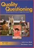 Quality Questioning : Research-Based Practice to Engage Every Learner, Walsh, Jackie Acree and Sattes, Beth Dankert, 1412909864