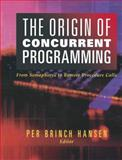 The Origin of Concurrent Programming : From Semaphores to Remote Procedure Calls, , 144192986X