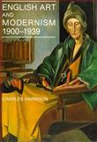 English Art and Modernism, 1900-1939, Harrison, Charles, 0300059868