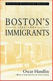 Boston's Immigrants, 1790-1880, Handlin, Oscar, 0674079868