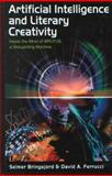 Artificial Intelligence and Literary Creativity : Inside the Mind of Brutus, a Storytelling Machine, Bringsjord, Selmer and Ferrucci, David, 080581986X