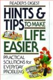 Hints and Tips to Make Life Easier, Reader's Digest Editors, 0895779862
