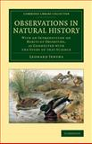 Observations in Natural History : With an Introduction on Habits of Observing, As Connected with the Study of That Science, Jenyns, Leonard, 110806986X