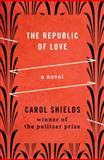 The Republic of Love, Carol Shields, 1480459860