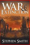 War and Extinction, Stephen Smith, 1600479863